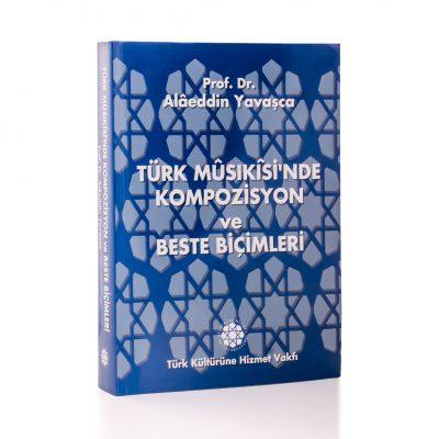Türk Musikisinde Kompozisyon ve Besteler (Prof. Dr. Alaaddin Yavaşça)